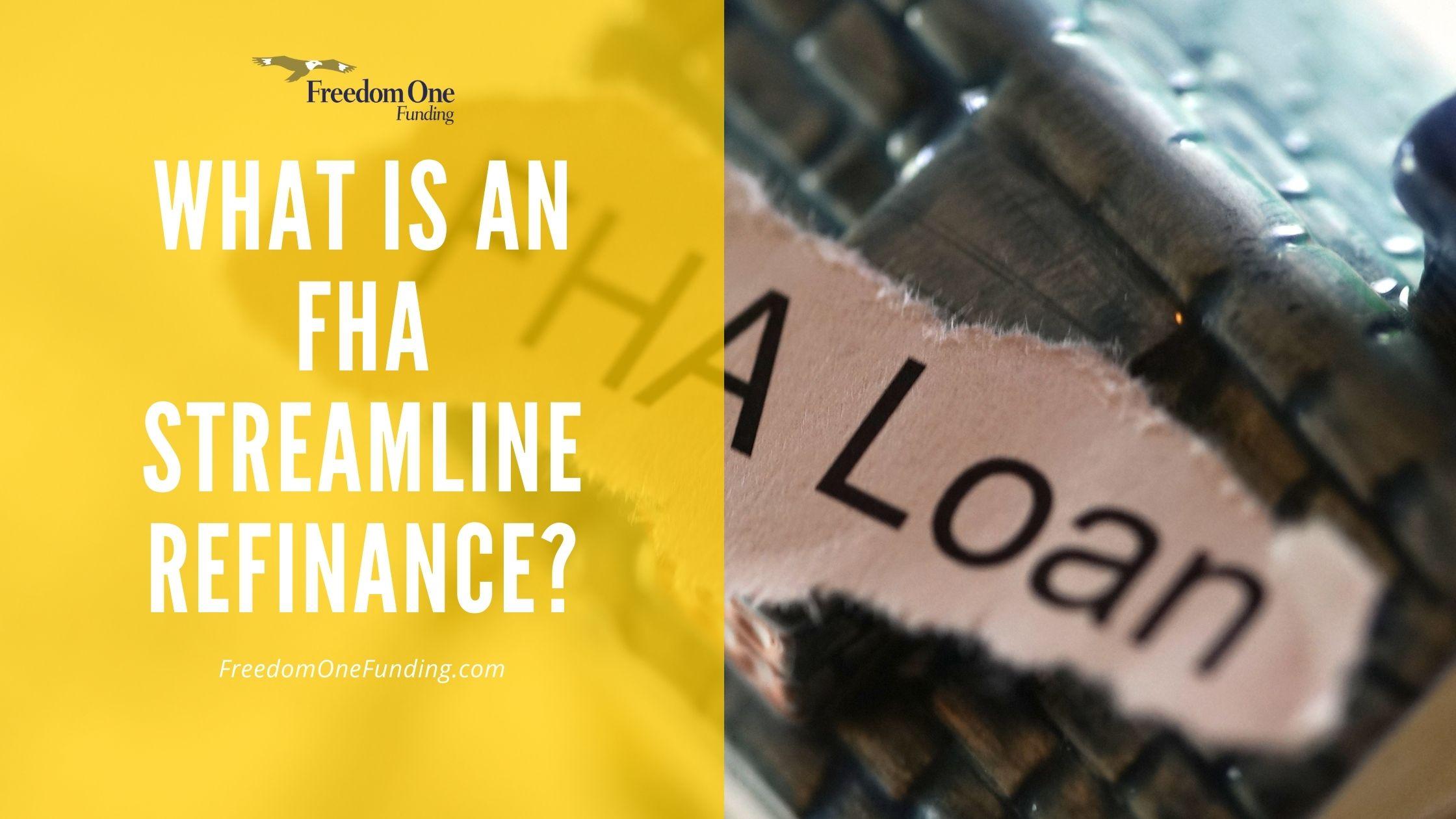 What is an FHA Streamline Refinance?